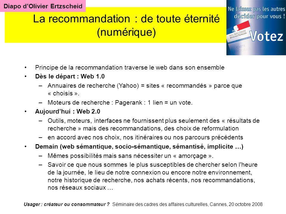 Usager : créateur ou consommateur ? Séminaire des cadres des affaires culturelles, Cannes, 20 octobre 2008 La recommandation La recommandation : de to
