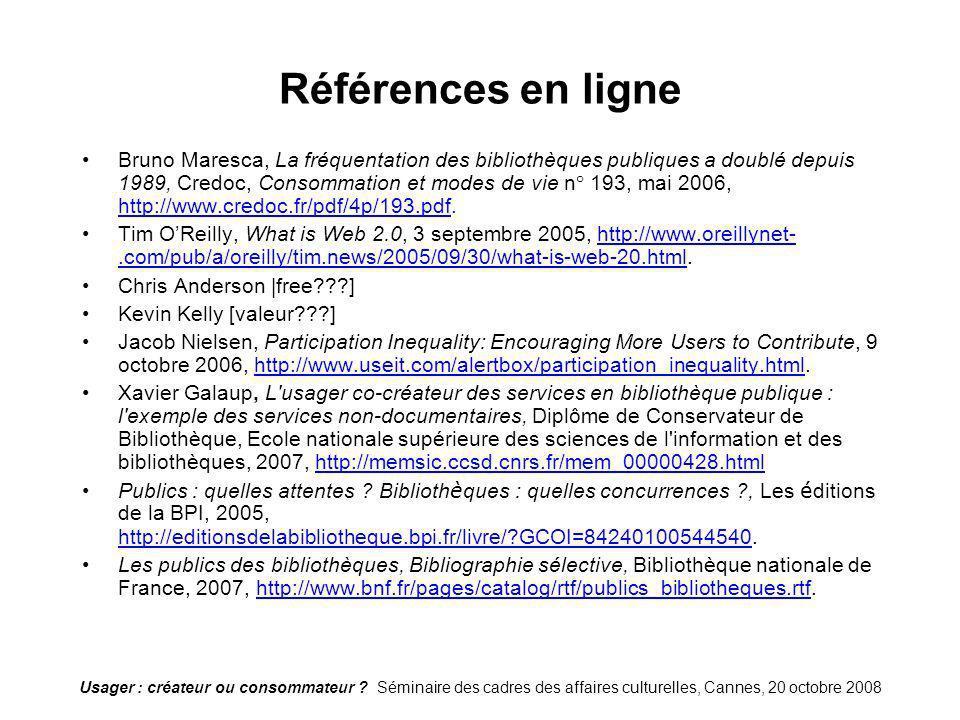 Usager : créateur ou consommateur ? Séminaire des cadres des affaires culturelles, Cannes, 20 octobre 2008 Références en ligne Bruno Maresca, La fréqu
