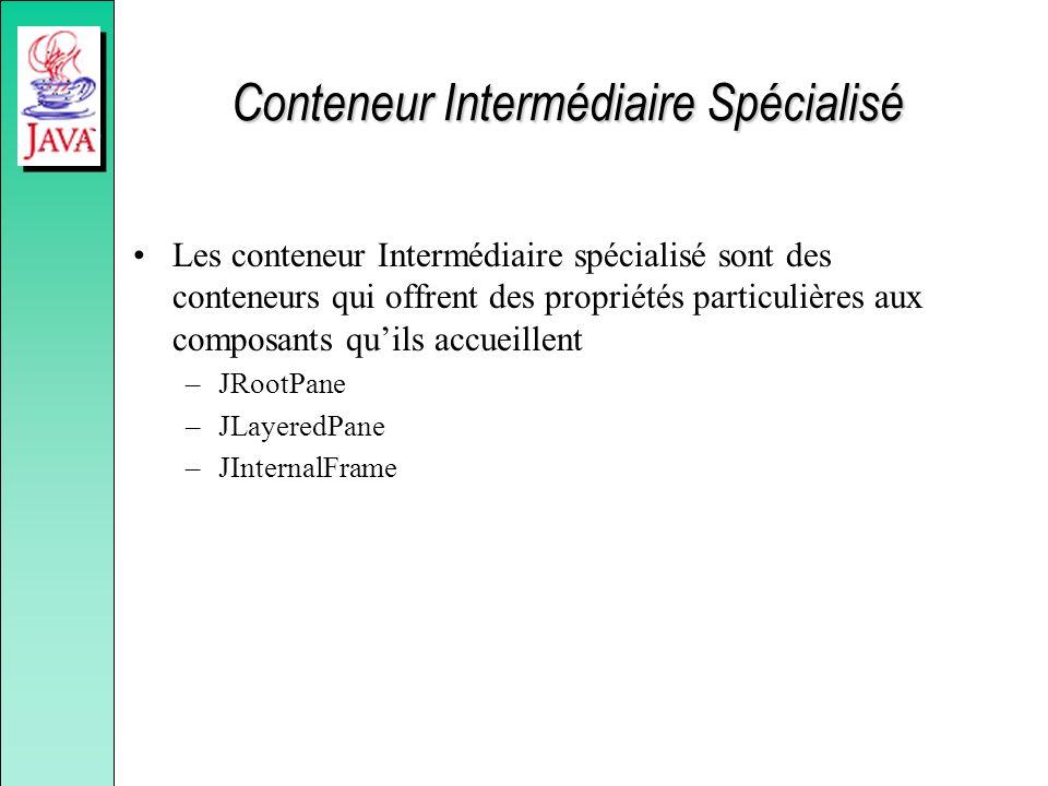 Conteneur Intermédiaire Spécialisé Les conteneur Intermédiaire spécialisé sont des conteneurs qui offrent des propriétés particulières aux composants