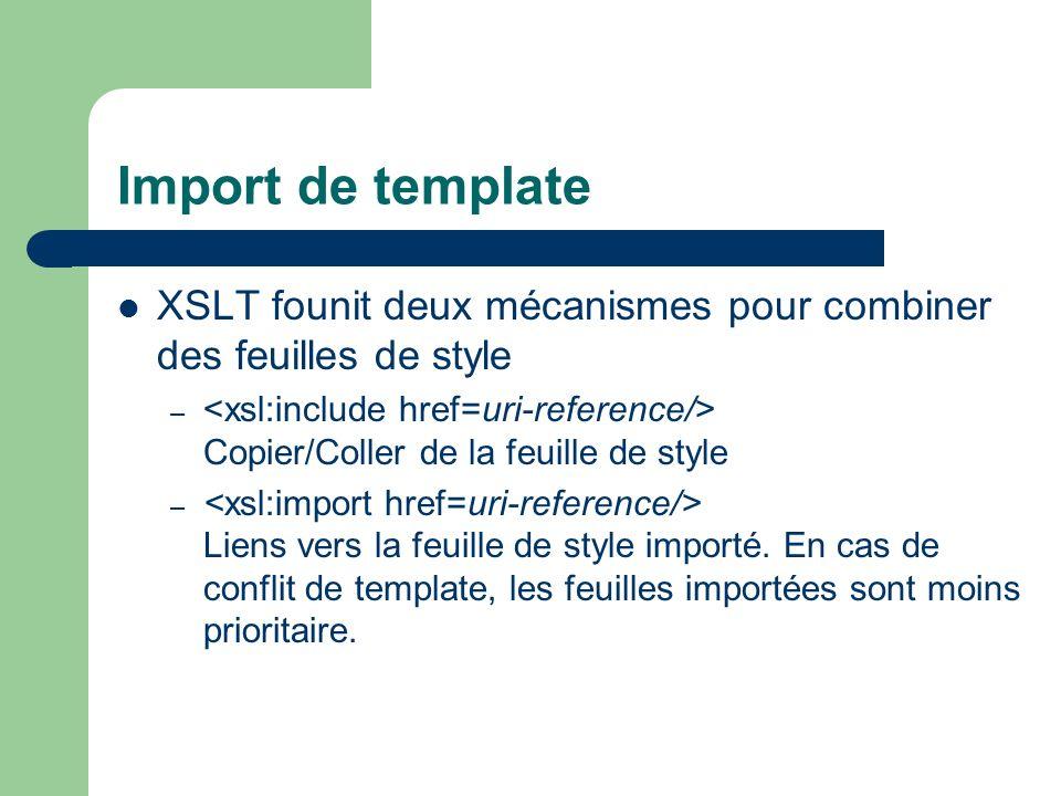 Import de template XSLT founit deux mécanismes pour combiner des feuilles de style – Copier/Coller de la feuille de style – Liens vers la feuille de s