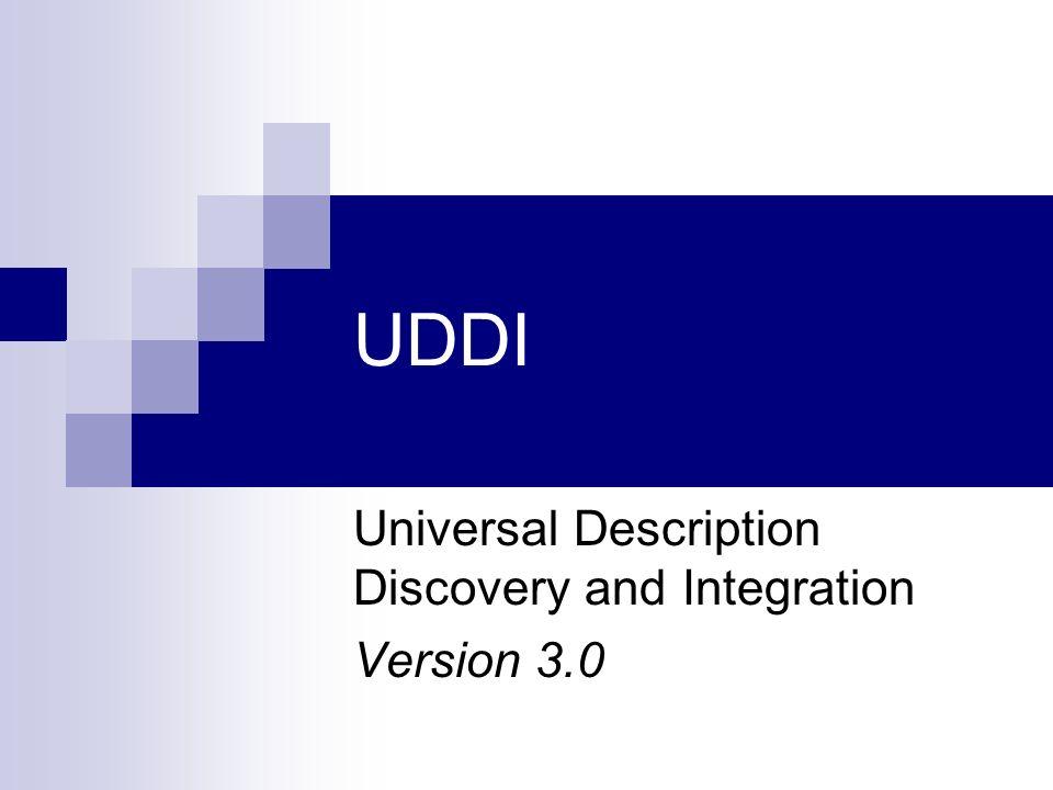 UDDI Universal Description Discovery and Integration Version 3.0