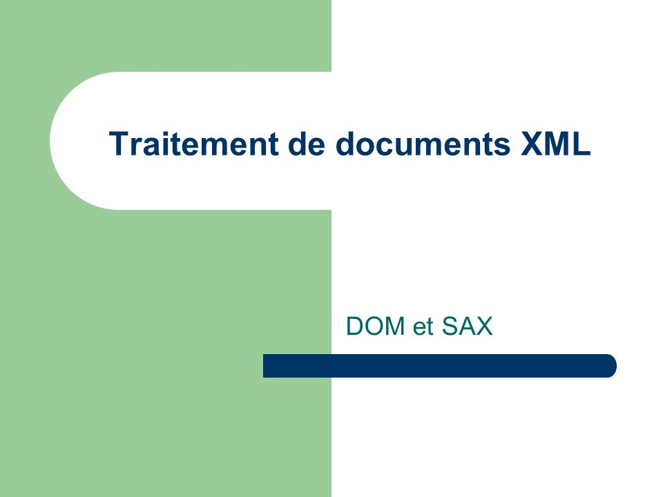 Traitement de documents XML DOM et SAX