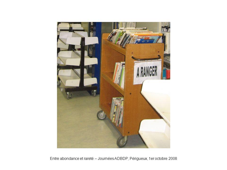Entre abondance et rareté – Journées ADBDP; Périgueux, 1er octobre 2008 Chariot de retour