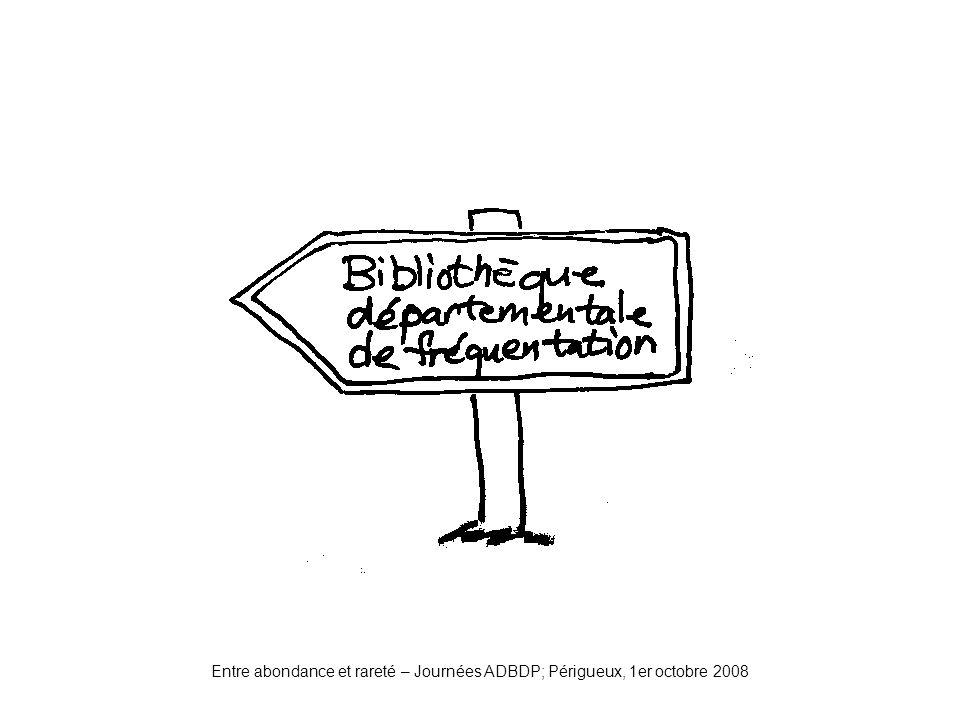 Entre abondance et rareté – Journées ADBDP; Périgueux, 1er octobre 2008 bibdefréquentation