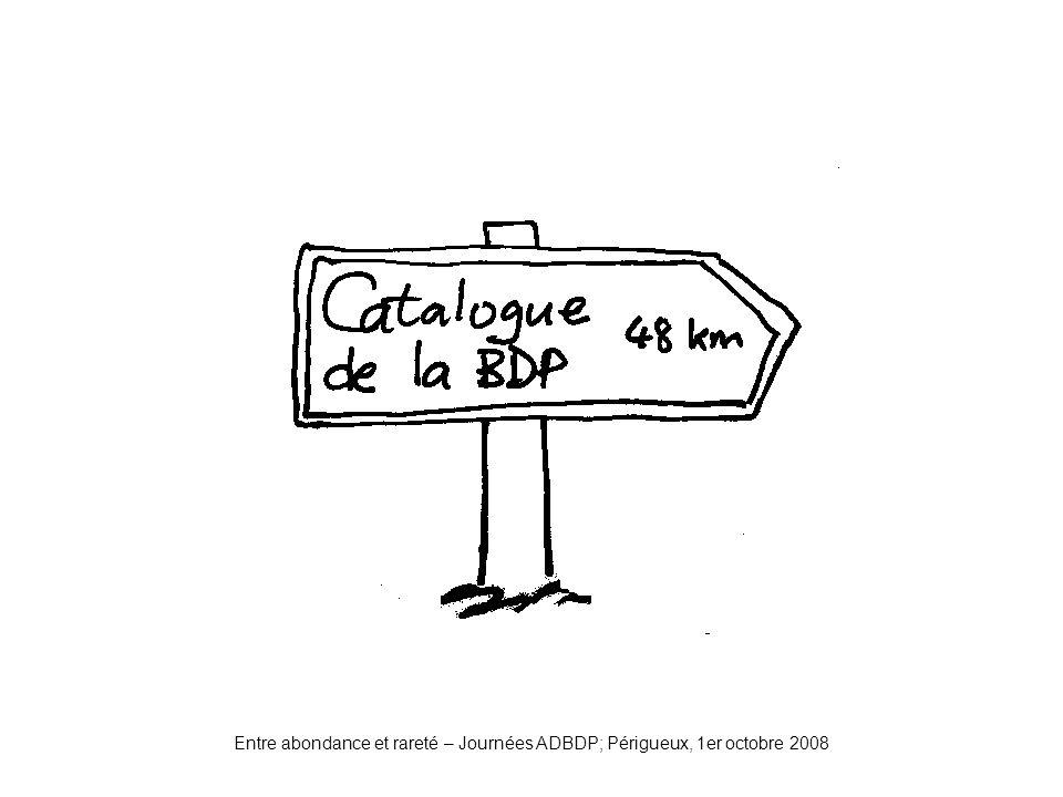 Entre abondance et rareté – Journées ADBDP; Périgueux, 1er octobre 2008 catalogue
