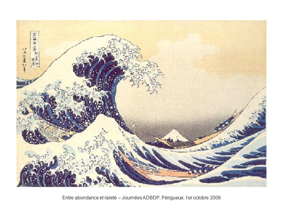 Entre abondance et rareté – Journées ADBDP; Périgueux, 1er octobre 2008 Vague1