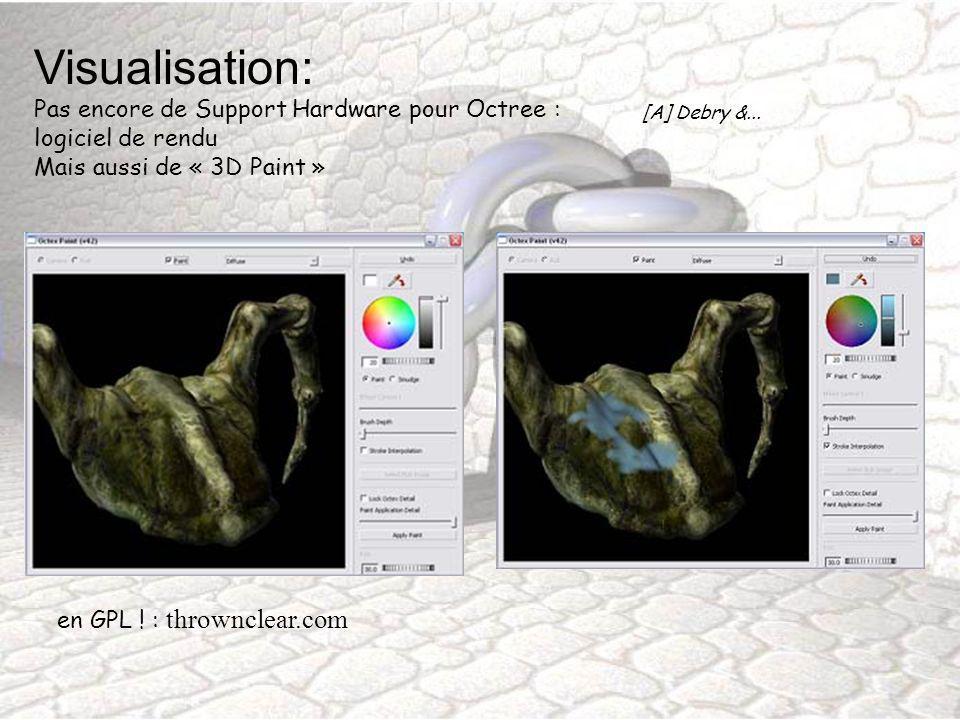 Visualisation: Pas encore de Support Hardware pour Octree : logiciel de rendu Mais aussi de « 3D Paint » [A] Debry &... en GPL ! : thrownclear.com