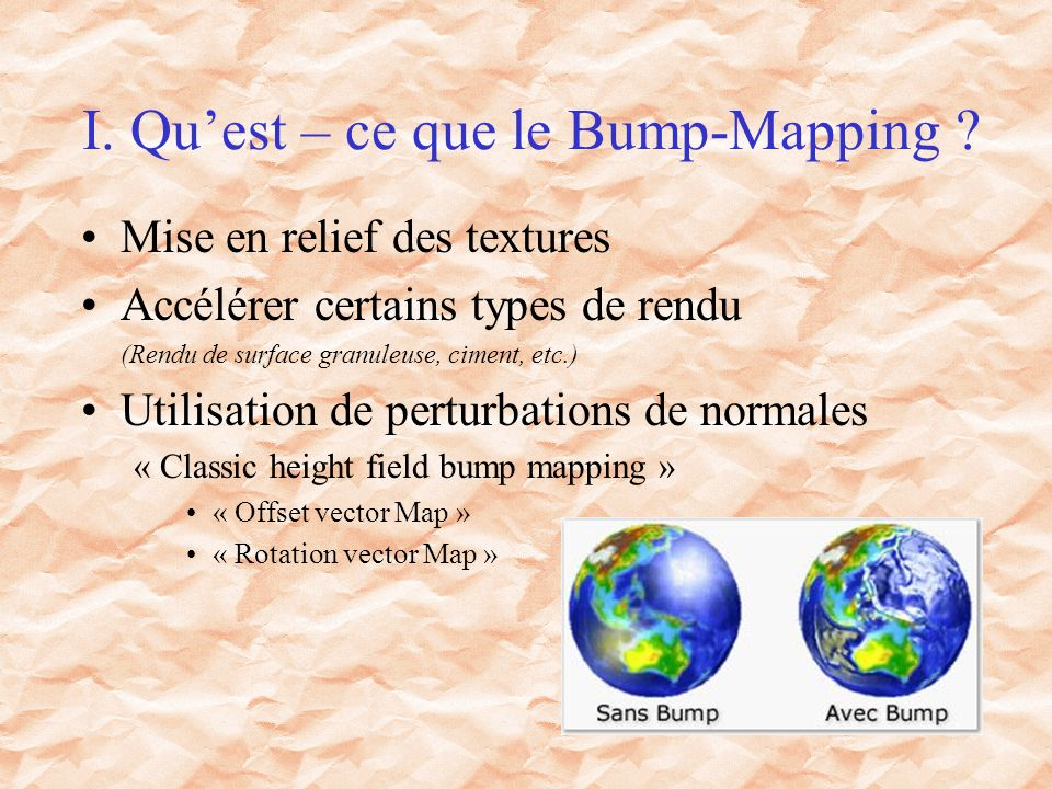 I. Quest – ce que le Bump-Mapping .