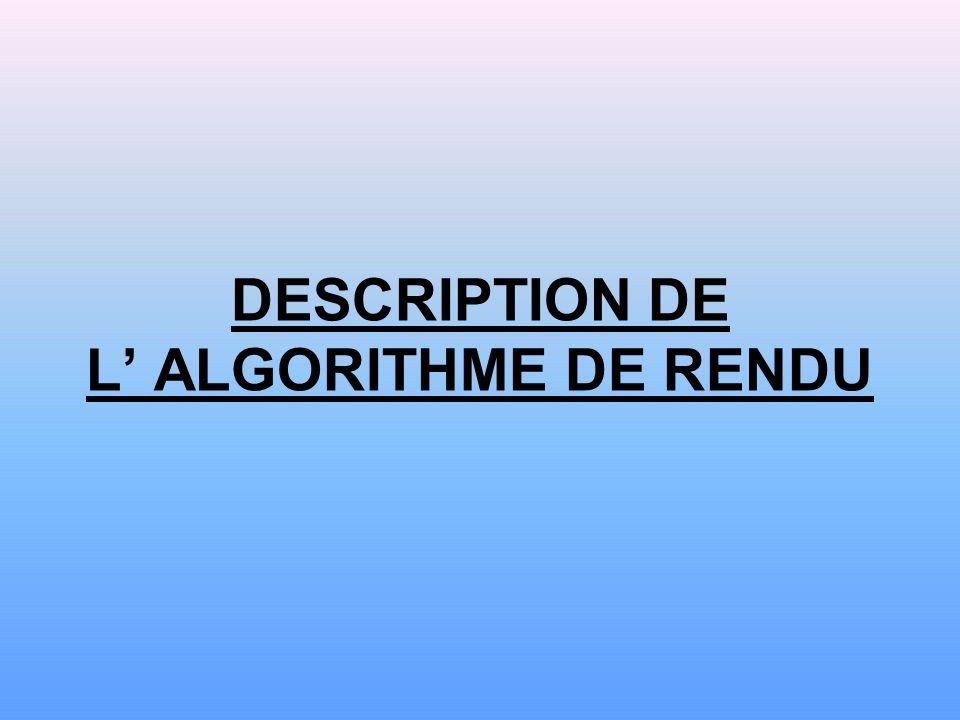 DESCRIPTION DE L ALGORITHME DE RENDU