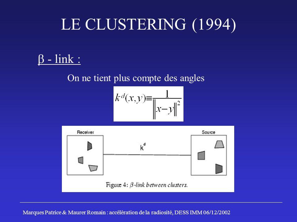 LE CLUSTERING (1994) - link : On ne tient plus compte des angles Marques Patrice & Maurer Romain : accélération de la radiosité, DESS IMM 06/12/2002