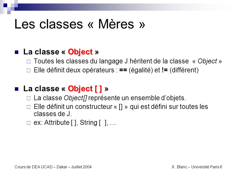 Cours de DEA UCAD – Dakar – Juillet 2004 X.Blanc – Université Paris 6 GÈRE LES ENTIERS.