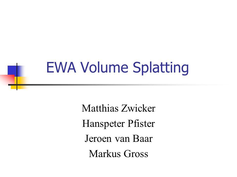 Volume Splatting .