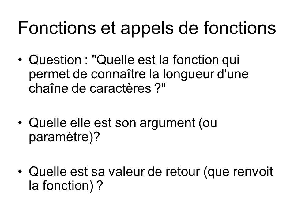 Question : Quelle est la fonction qui permet de connaître la longueur d une chaîne de caractères Quelle elle est son argument (ou paramètre).