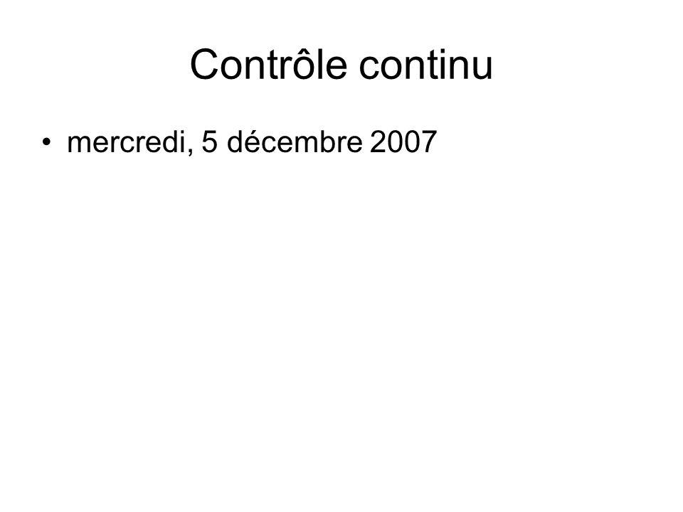 Contrôle continu mercredi, 5 décembre 2007