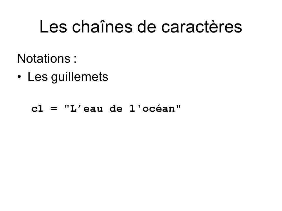 Les chaînes de caractères Notations : Les guillemets c1 =