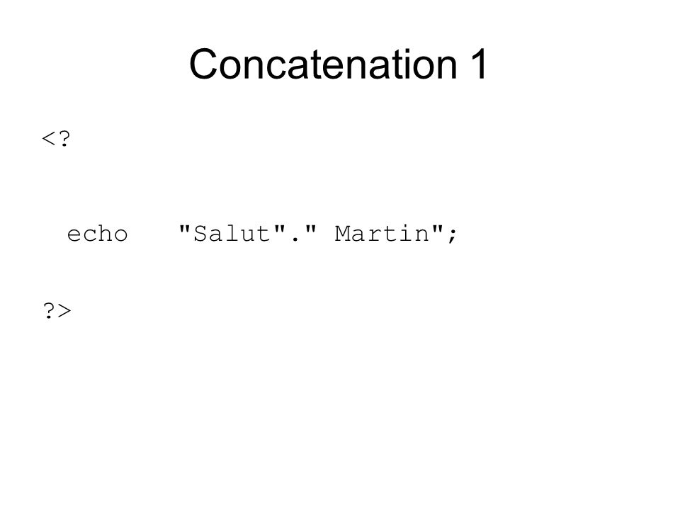 Concatenation 1 <? echo
