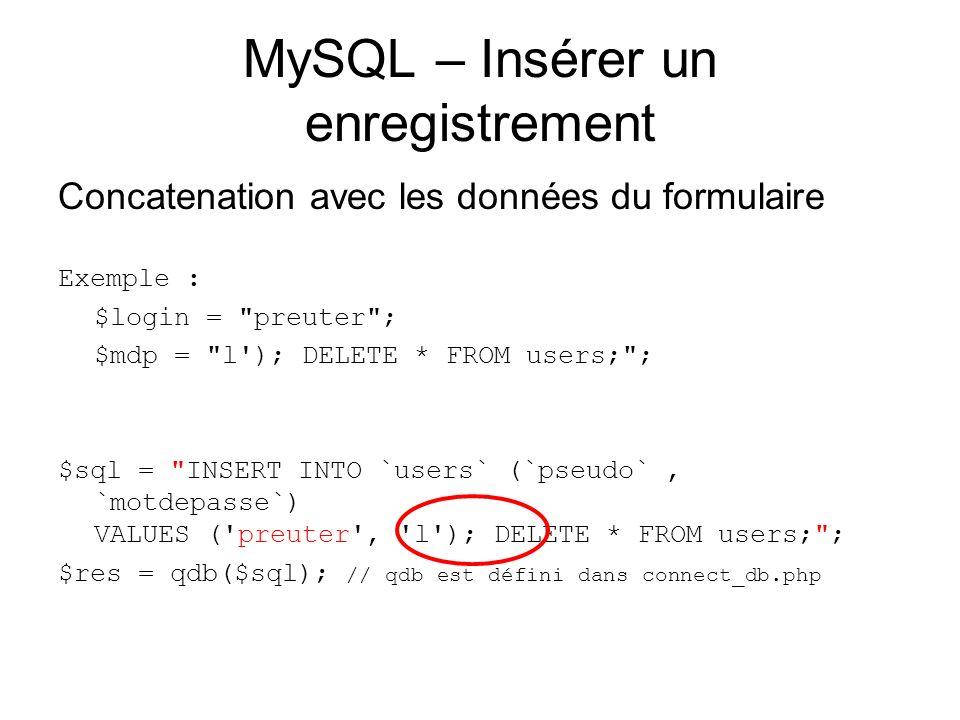 MySQL – Insérer un enregistrement Concatenation avec les données du formulaire Exemple : $login =