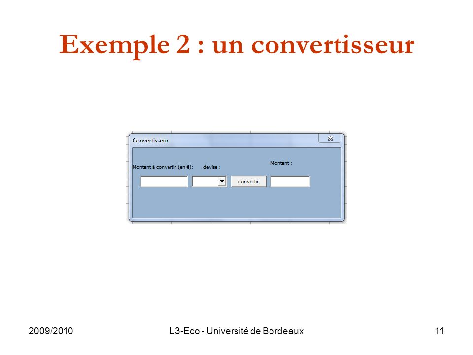 2009/2010L3-Eco - Université de Bordeaux11 Exemple 2 : un convertisseur