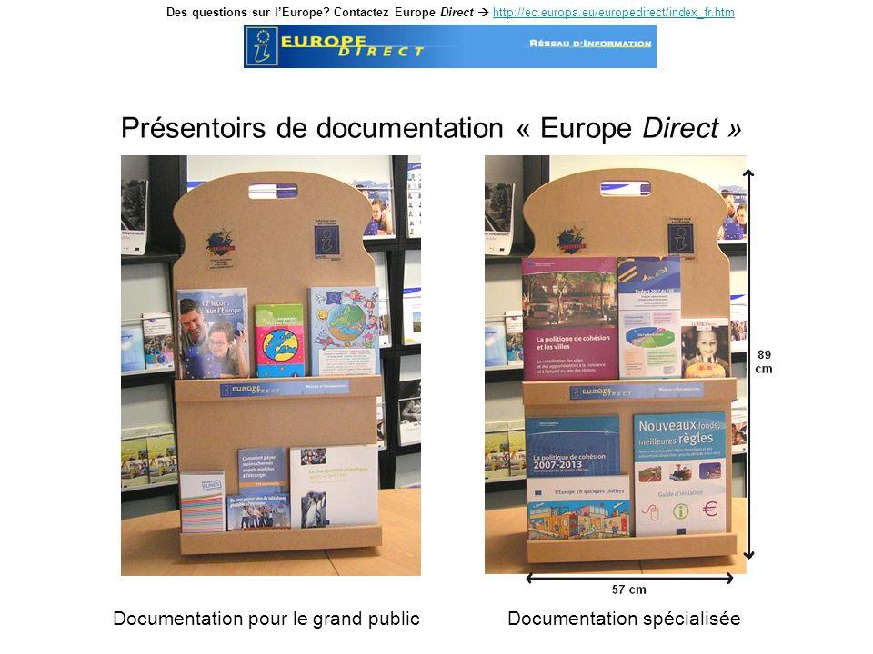 Présentoirs de documentation « Europe Direct » Documentation pour le grand publicDocumentation spécialisée Des questions sur lEurope.