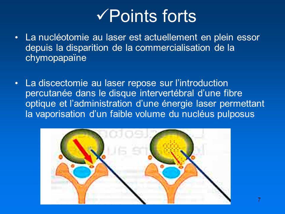 7 Points forts La nucléotomie au laser est actuellement en plein essor depuis la disparition de la commercialisation de la chymopapaïne La discectomie