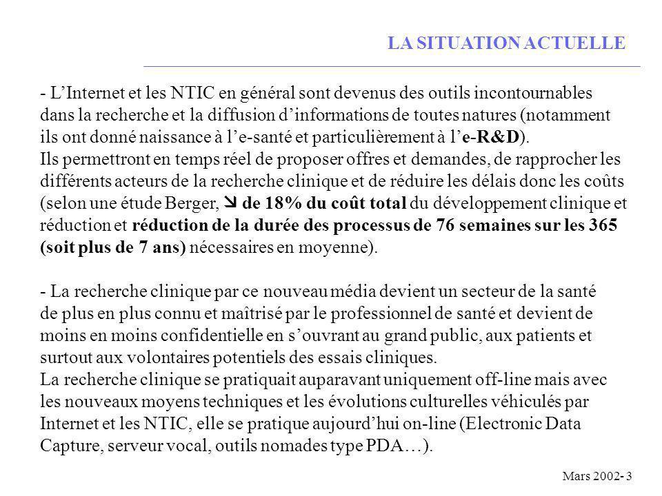 Mars 2002- 3 LA SITUATION ACTUELLE - LInternet et les NTIC en général sont devenus des outils incontournables dans la recherche et la diffusion dinformations de toutes natures (notamment ils ont donné naissance à le-santé et particulièrement à le-R&D).