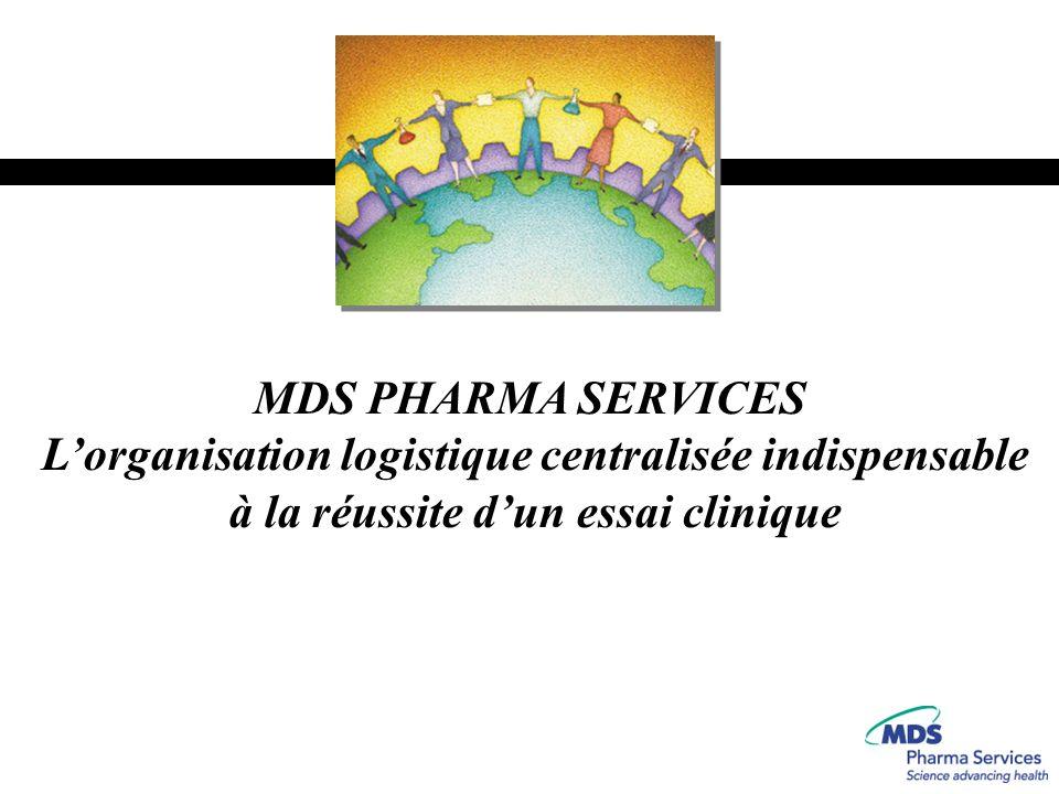 MDS PHARMA SERVICES Lorganisation logistique centralisée indispensable à la réussite dun essai clinique