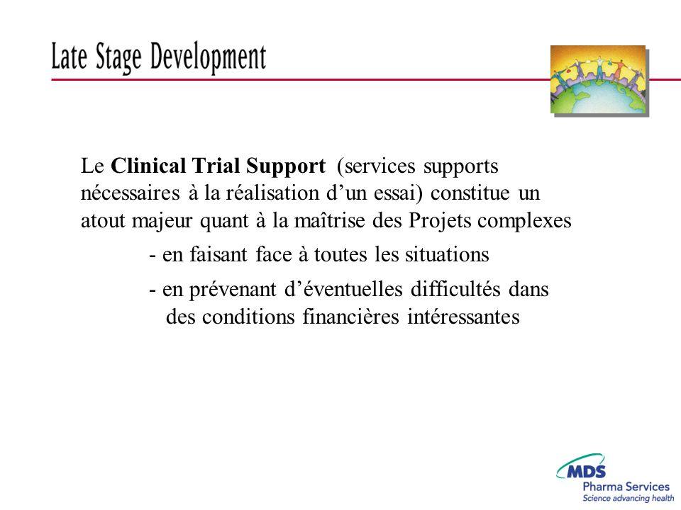 Le Clinical Trial Support (services supports nécessaires à la réalisation dun essai) constitue un atout majeur quant à la maîtrise des Projets complex