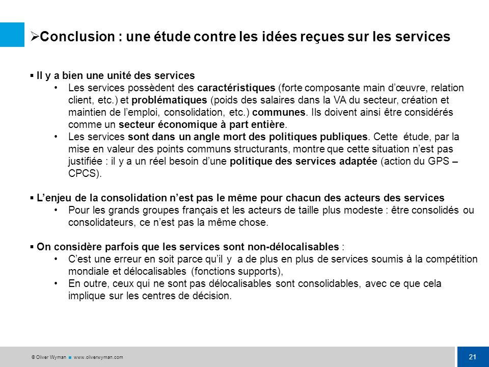 20 © Oliver Wyman www.oliverwyman.com Les éclairages nouveaux révélés par létude : la consolidation des services dans la compétition internationale Me