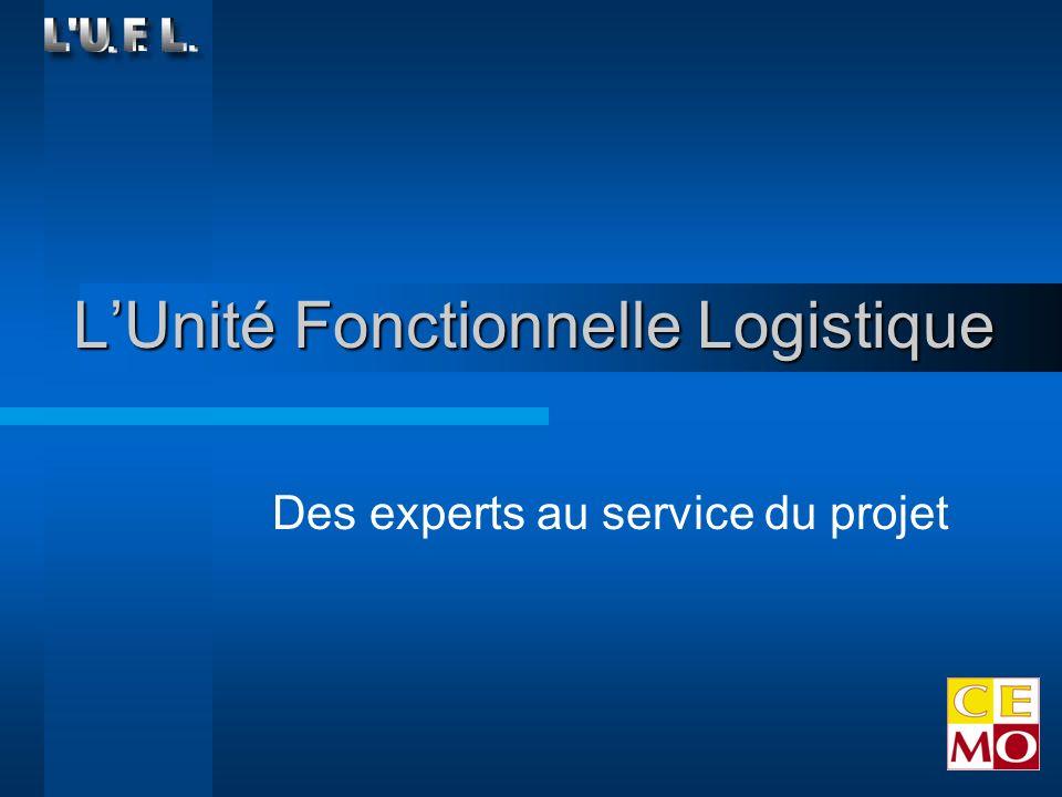 LUnité Fonctionnelle Logistique Des experts au service du projet