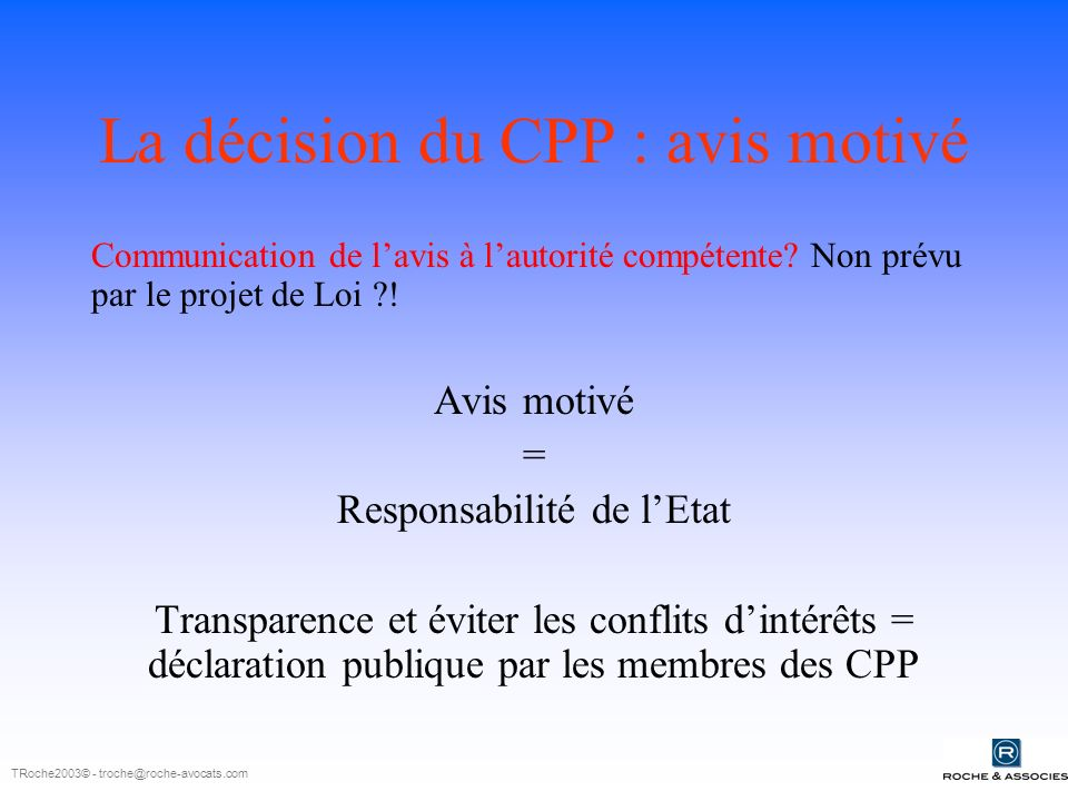 La décision du CPP : avis motivé Communication de lavis à lautorité compétente.