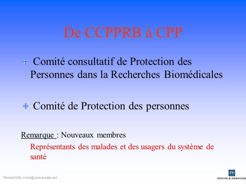 Compétences des CPP Matérielle Abandon de la création des comités spécialisés à compétence nationale initiée par le projet de loi de révision des lois bioéthiques = Compétent pour tout type de protocole Territoriale Compétence territoriale déterminée par le Ministre de la santé lors de lagréation du CPP au niveau régional.