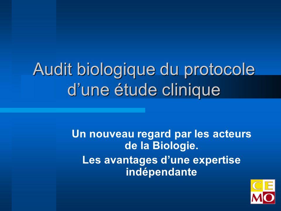 Audit biologique du protocole dune étude clinique Un nouveau regard par les acteurs de la Biologie.