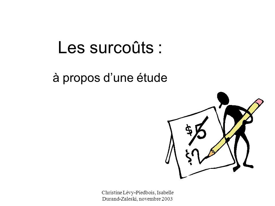 Christine Lévy-Piedbois, Isabelle Durand-Zaleski, novembre 2003 Les surcoûts : à propos dune étude