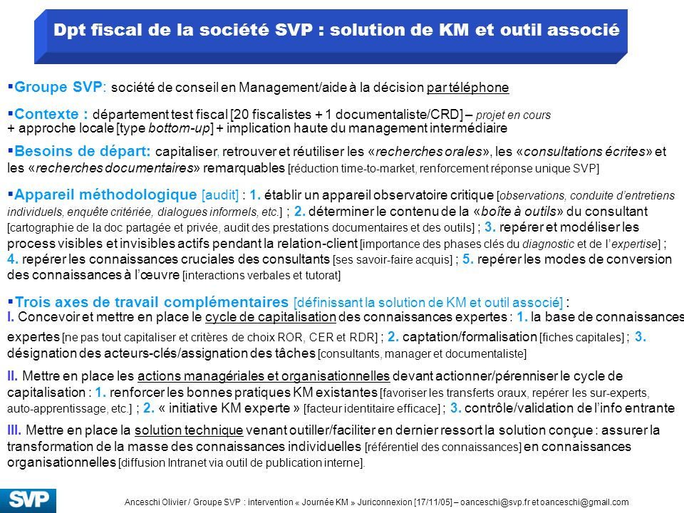 Dpt fiscal de la société SVP : solution de KM et outil associé Contexte : département test fiscal [20 fiscalistes + 1 documentaliste/CRD] – projet en