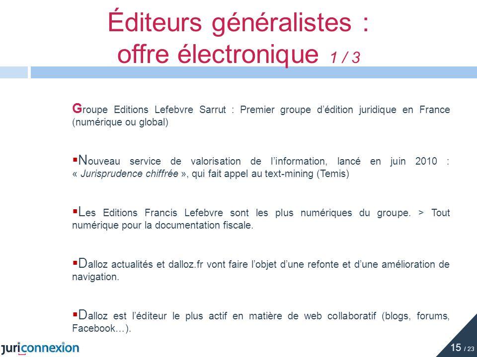 G roupe Editions Lefebvre Sarrut : Premier groupe dédition juridique en France (numérique ou global) N ouveau service de valorisation de linformation,