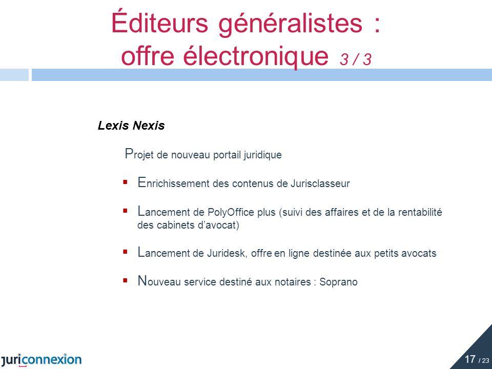Lexis Nexis 2L P rojet de nouveau portail juridique E nrichissement des contenus de Jurisclasseur L ancement de PolyOffice plus (suivi des affaires et