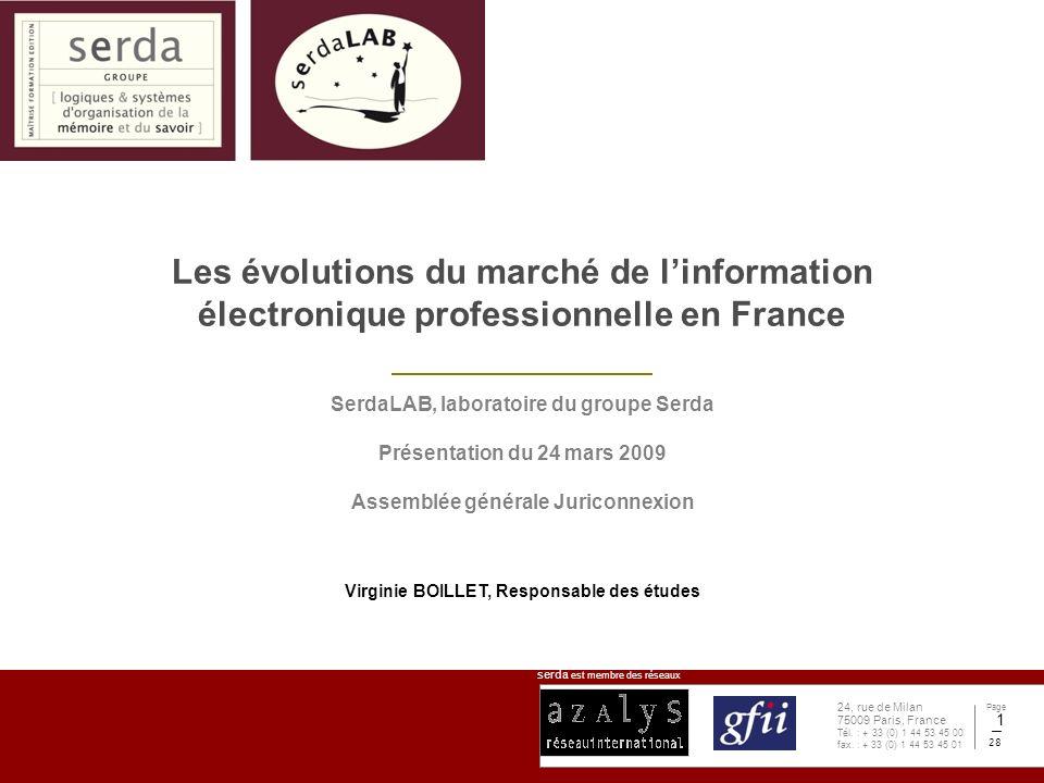 serda est membre des réseaux Page 28 24, rue de Milan 75009 Paris, France Tél. : + 33 (0) 1 44 53 45 00 fax. : + 33 (0) 1 44 53 45 01 1 Les évolutions
