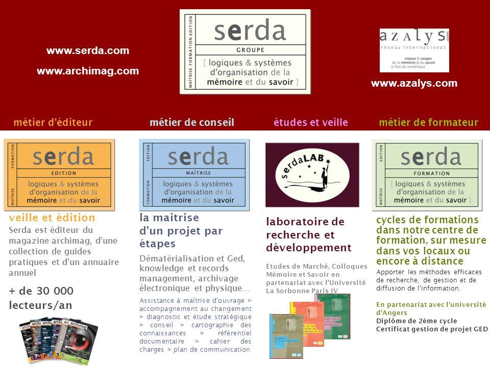 Page 26 2 métier déditeurmétier de conseilmétier de formateur veille et édition Serda est éditeur du magazine archimag, dune collection de guides prat
