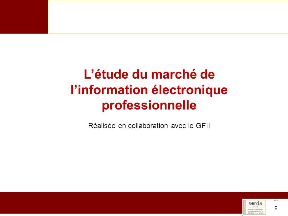 Page 26 Létude du marché de linformation électronique professionnelle Réalisée en collaboration avec le GFII