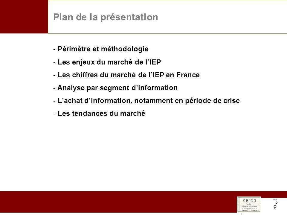 Page 26 5 Plan de la présentation - Périmètre et méthodologie - Les enjeux du marché de lIEP - Les chiffres du marché de lIEP en France - Analyse par