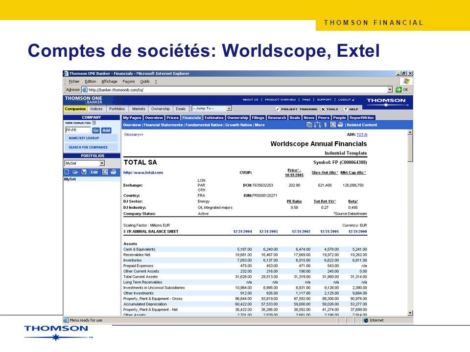 T H O M S O N F I N A N C I A L Comptes de sociétés: Worldscope, Extel