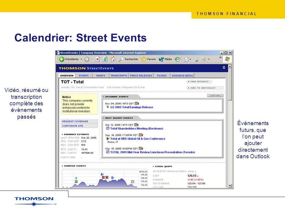T H O M S O N F I N A N C I A L Calendrier: Street Events Vidéo, résumé ou transcription complète des évènements passés Évènements futurs, que lon peu