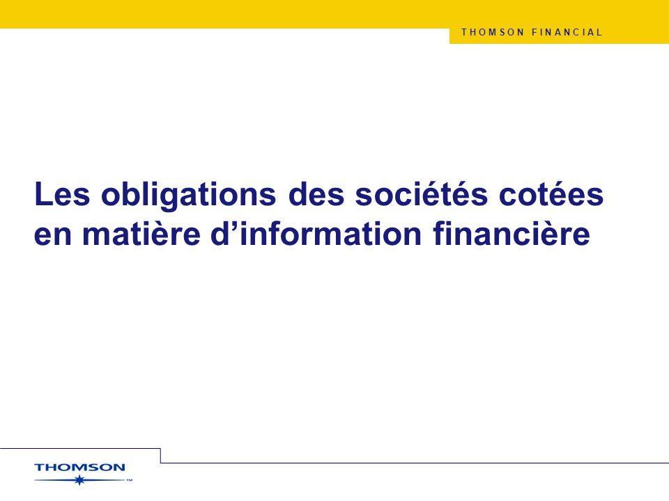 T H O M S O N F I N A N C I A L Les obligations des sociétés cotées en matière dinformation financière