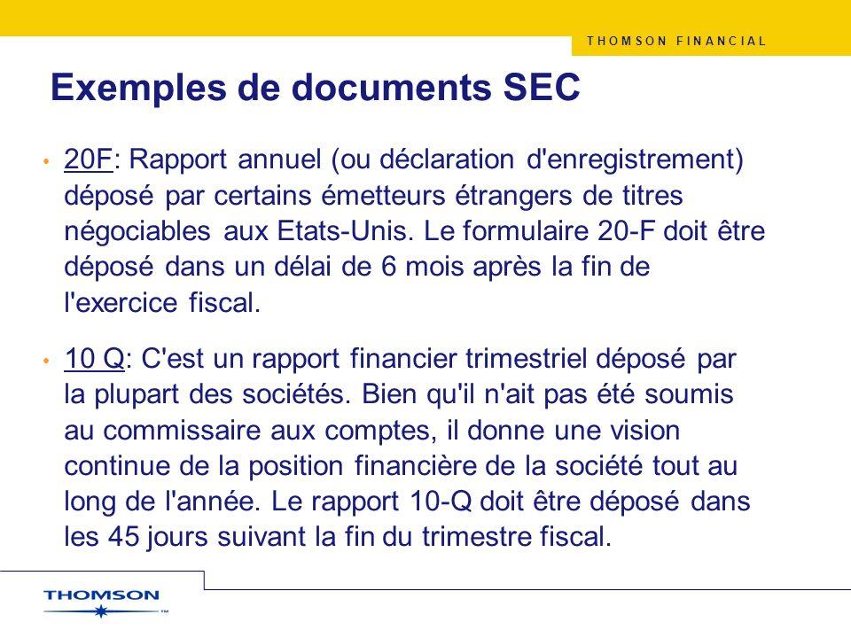 T H O M S O N F I N A N C I A L Exemples de documents SEC 20F: Rapport annuel (ou déclaration d'enregistrement) déposé par certains émetteurs étranger