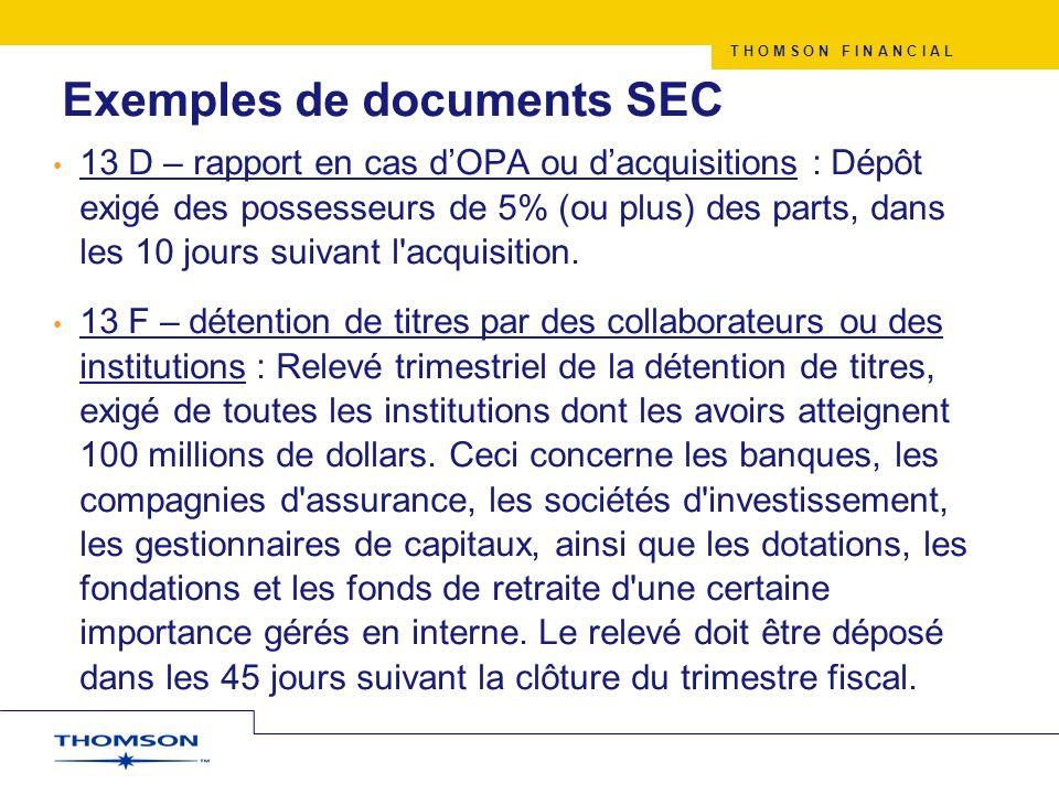 T H O M S O N F I N A N C I A L Exemples de documents SEC 13 D – rapport en cas dOPA ou dacquisitions : Dépôt exigé des possesseurs de 5% (ou plus) de