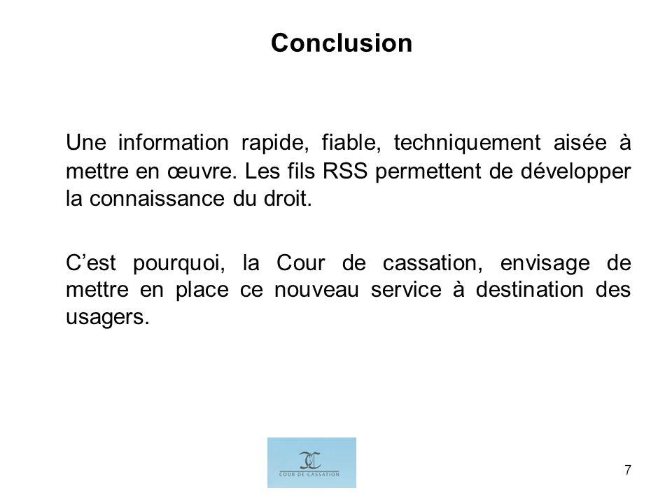 I.G.7 Conclusion Une information rapide, fiable, techniquement aisée à mettre en œuvre. Les fils RSS permettent de développer la connaissance du droit