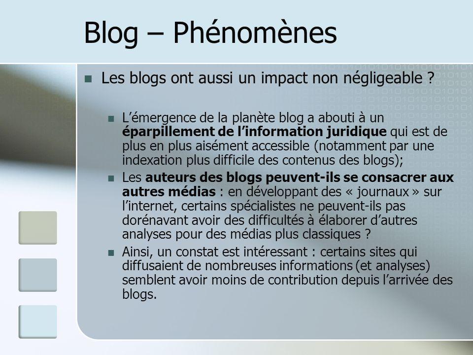 Blog – Phénomènes Les blogs ont aussi un impact non négligeable .