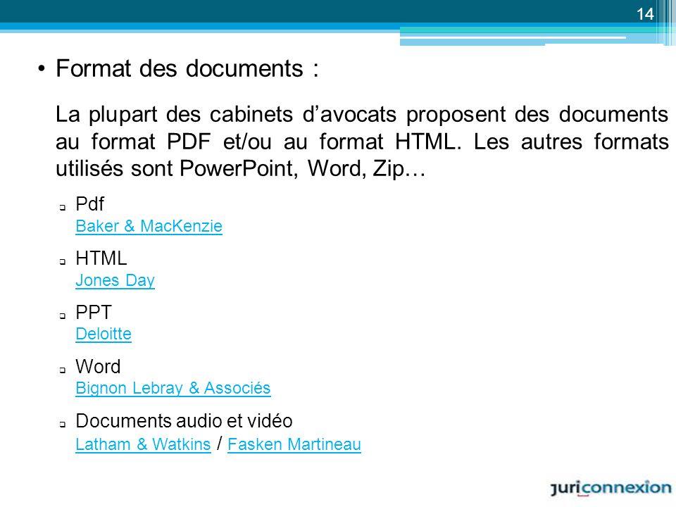 Format des documents : La plupart des cabinets davocats proposent des documents au format PDF et/ou au format HTML. Les autres formats utilisés sont P