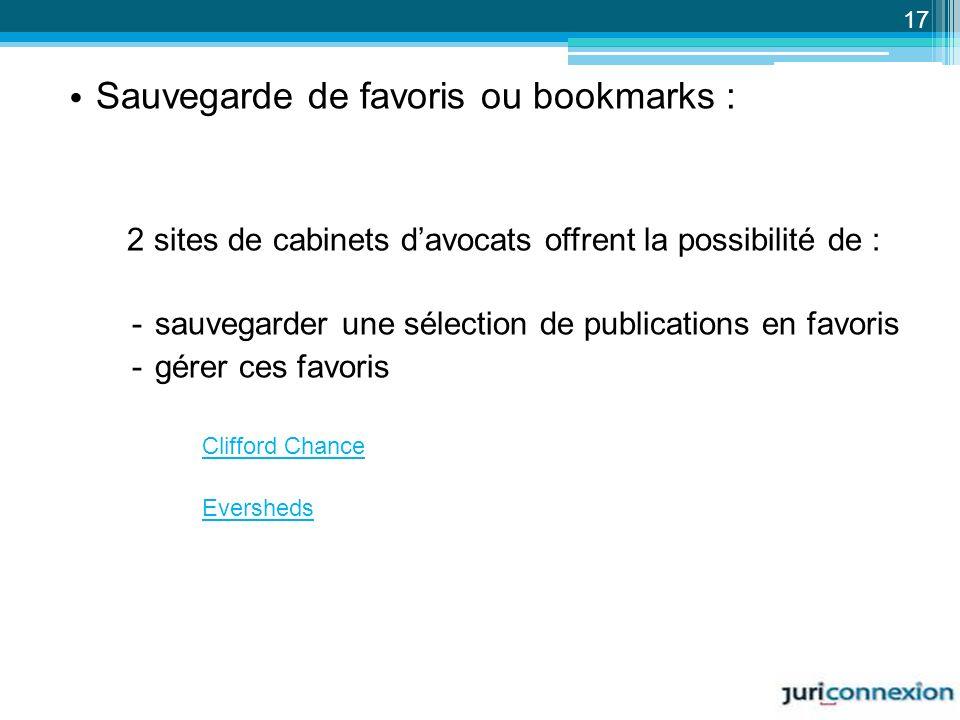 Sauvegarde de favoris ou bookmarks : 2 sites de cabinets davocats offrent la possibilité de : -sauvegarder une sélection de publications en favoris -g