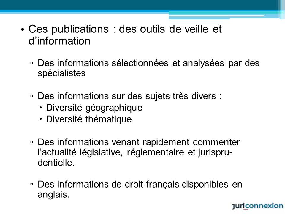 Ces publications : des outils de veille et dinformation Des informations sélectionnées et analysées par des spécialistes Des informations sur des suje